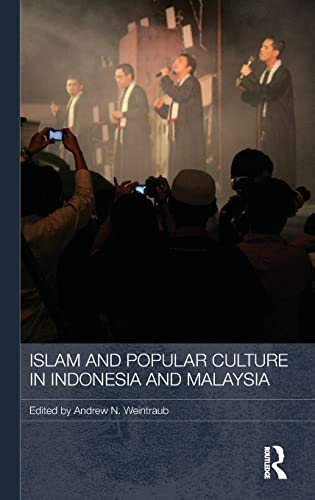 9780415565189: Islam and Popular Culture in Indonesia and Malaysia (Media, Culture and Social Change in Asia Series)