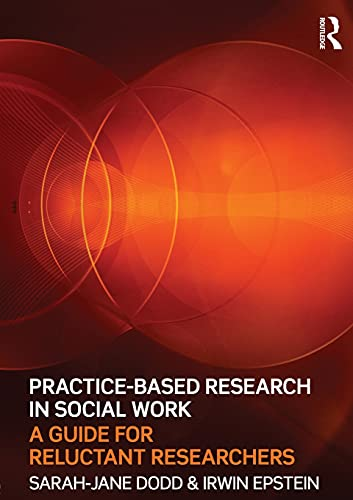 9780415565240: Practice-Based Research in Social Work: A Guide for Reluctant Researchers
