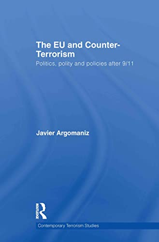 9780415565257: The EU and Counter-Terrorism: Politics, Polity and Policies after 9/11