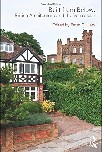 9780415565332: Built from Below: British Architecture and the Vernacular