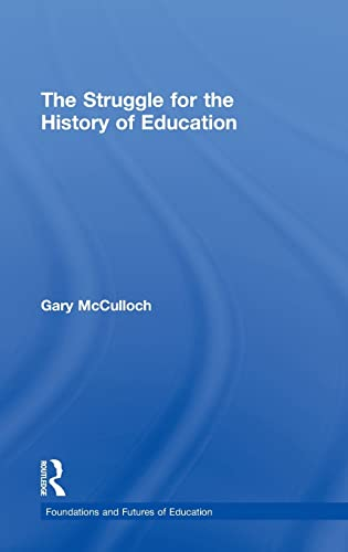 9780415565349: The Struggle for the History of Education
