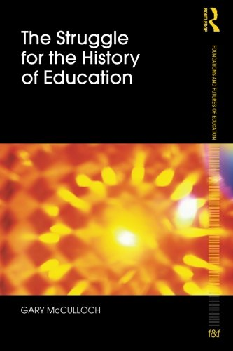 9780415565356: The Struggle for the History of Education (Foundations and Futures of Education)