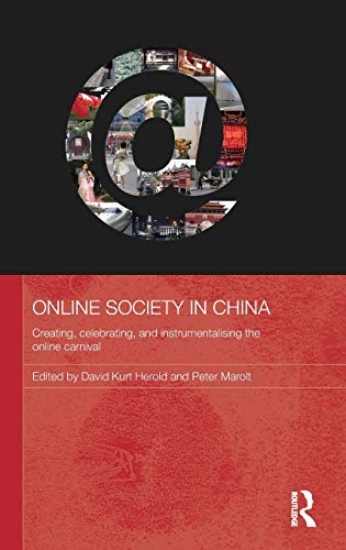 9780415565394: Online Society in China: Creating, celebrating, and instrumentalising the online carnival (Media, Culture and Social Change in Asia Series)