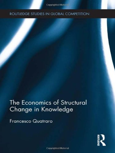 9780415565431: The Economics of Structural Change in Knowledge (Routledge Studies in Global Competition)