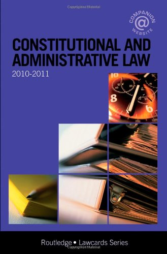 Constitutional and Administrative Lawcards 2010-2011: Routledge