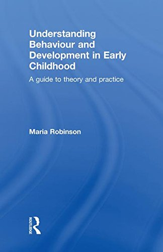 Understanding Behaviour and Development in Early Childhood: A Guide to Theory and Practice: ...