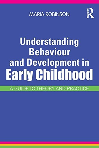 9780415565615: Understanding Behaviour and Development in Early Childhood: A Guide to Theory and Practice