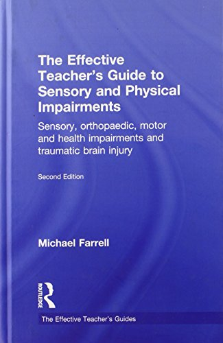 9780415565677: The Effective Teacher's Guide to Sensory and Physical Impairments: Sensory, Orthopaedic, Motor and Health Impairments, and Traumatic Brain Injury (The Effective Teacher's Guides)