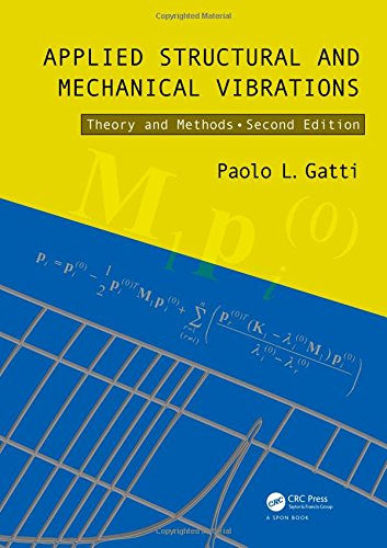 9780415565783: Applied Structural and Mechanical Vibrations: Theory and Methods, Second Edition