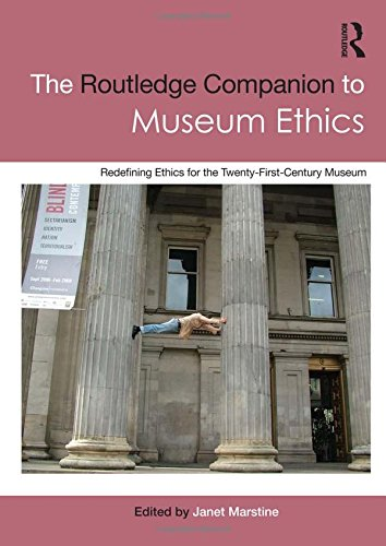 9780415566117: The Routledge Companion to Museum Ethics: Redefining Ethics for the Twenty-First Century Museum
