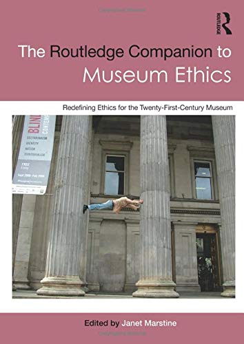 9780415566124: The Routledge Companion to Museum Ethics: Redefining Ethics for the Twenty-First Century Museum