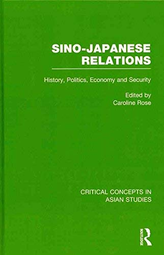 9780415566148: Sino-Japanese Relations: History, Politics, Economy, Security (Critical Concepts in Asian Studies)