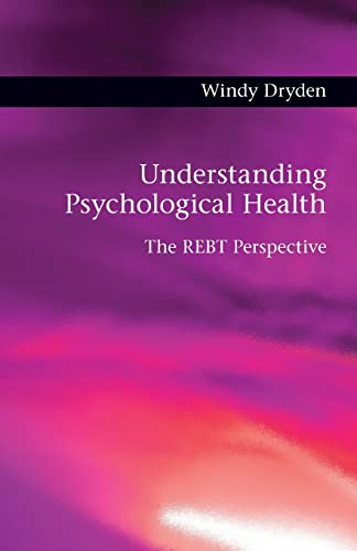 Understanding Psychological Health: The REBT Perspective (0415566355) by Dryden, Windy
