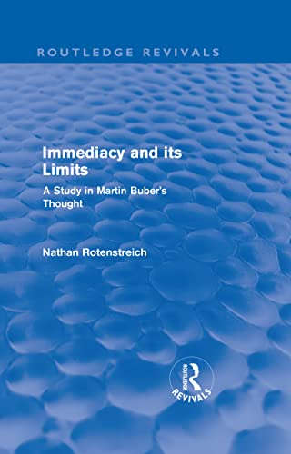 9780415567183: Immediacy and its Limits (Routledge Revivals): A Study in Martin Buber's Thought (Volume 12)
