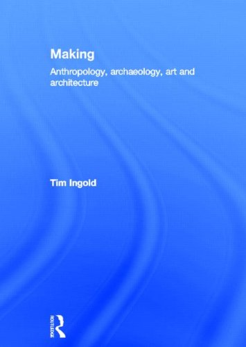 9780415567220: Making: Anthropology, Archaeology, Art and Architecture