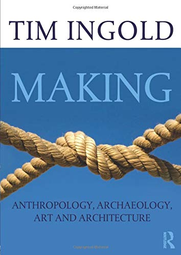 9780415567237: Making: Anthropology, Archaeology, Art and Architecture