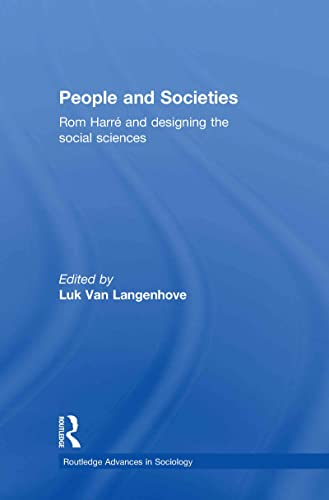 9780415567244: People and Societies: Rom Harré and Designing the Social Sciences (Routledge Advances in Sociology)