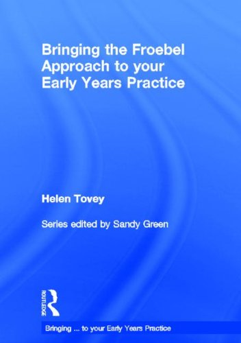 9780415567305: Bringing the Froebel Approach to your Early Years Practice (Bringing ... to your Early Years Practice)