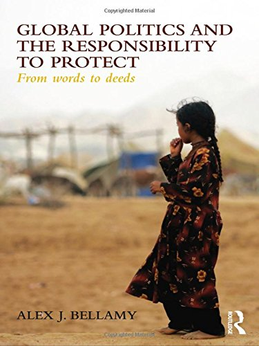9780415567350: Global Politics and the Responsibility to Protect: From Words to Deeds
