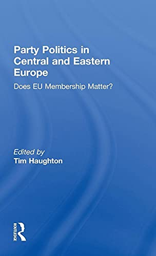 9780415567497: Party Politics in Central and Eastern Europe: Does EU Membership Matter?