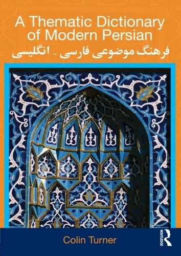 9780415567800: A Thematic Dictionary of Modern Persian