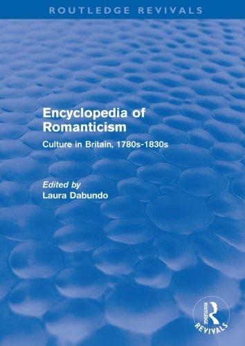9780415567817: Encyclopedia of Romanticism (Routledge Revivals): Culture in Britain, 1780s-1830s