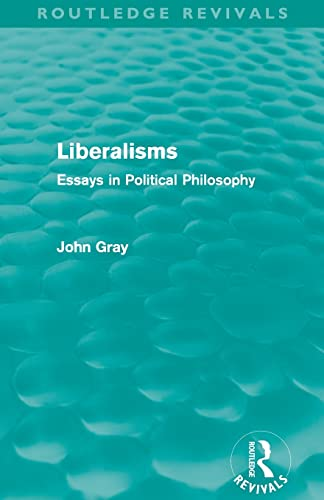9780415567855: Liberalisms (Routledge Revivals): Essays in Political Philosophy