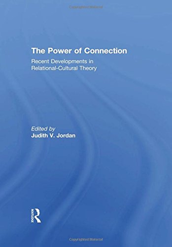 9780415568104: The Power of Connection: Recent Developments in Relational-Cultural Theory