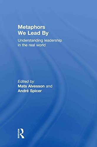 9780415568449: Metaphors We Lead By: Understanding Leadership in the Real World