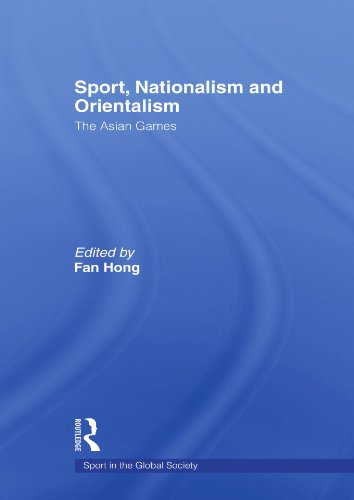 9780415568500: Sport, Nationalism and Orientalism: The Asian Games (Sport in the Global Society)