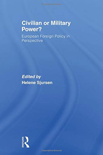 9780415568531: Civilian or Military Power?: European Foreign Policy in Perspective (Journal of European Public Policy Series)