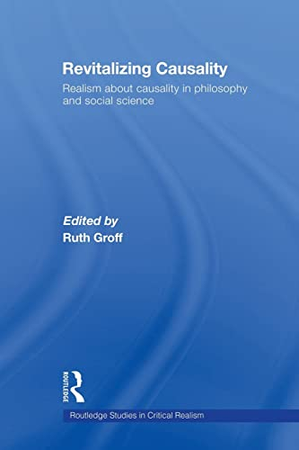 9780415568715: Revitalizing Causality: Realism about Causality in Philosophy and Social Science (Routledge Studies in Critical Realism)