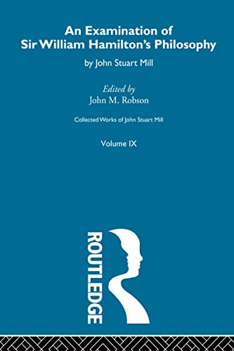 9780415568739: Collected Works of John Stuart Mill: IX. An Examination of Sir William Hamilton's Philosophy