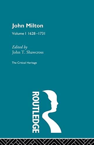 9780415568845: John Milton: The Critical Heritage Volume 1 1628-1731