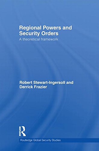 9780415569194: Regional Powers and Security Orders: A Theoretical Framework (Routledge Global Security Studies)