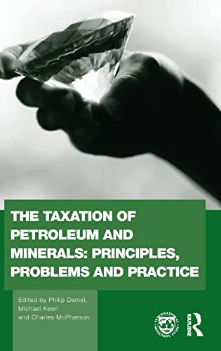 9780415569217: The Taxation of Petroleum and Minerals: Principles, Problems and Practice (Routledge Explorations in Environmental Economics)