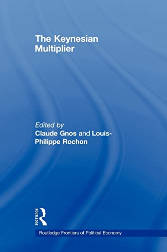 9780415569569: The Keynesian Multiplier (Routledge Frontiers of Political Economy)