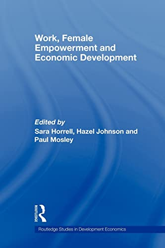 9780415569620: Work, Female Empowerment and Economic Development