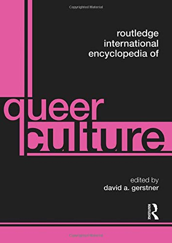 9780415569668: Routledge International Encyclopedia of Queer Culture