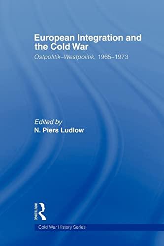 9780415569903: European Integration and the Cold War: Ostpolitik-Westpolitik, 1965-1973