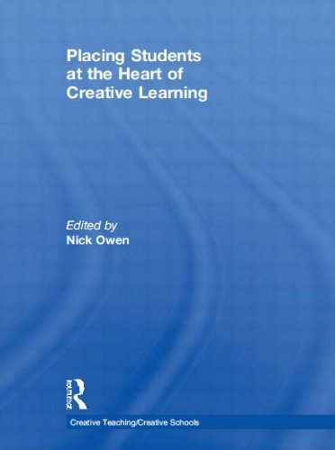 9780415569996: Placing Students at the Heart of Creative Learning (Creative Teaching/Creative Schools)