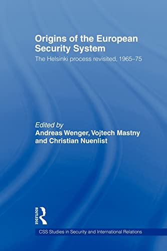9780415570213: Origins of the European Security System: The Helsinki Process Revisited, 1965-75 (CSS Studies in Security and International Relations)