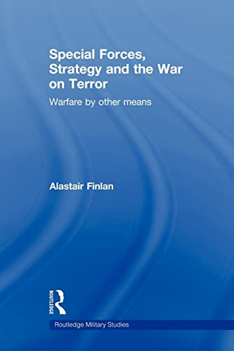 9780415570367: Special Forces, Strategy and the War on Terror: Warfare By Other Means (Routledge Military Studies)