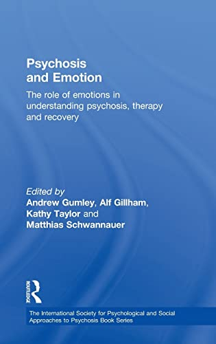 Psychosis and Emotion: The role of emotions: Andrew I. Gumley,