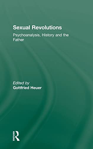 9780415570435: Sexual Revolutions: Psychoanalysis, History and the Father