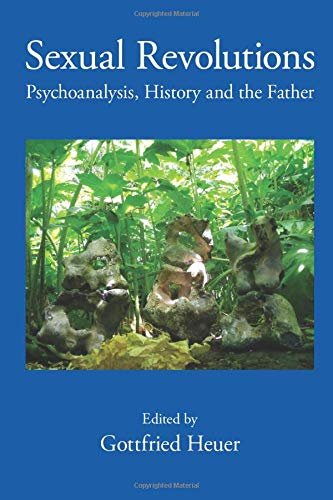 9780415570442: Sexual Revolutions: Psychoanalysis, History and the Father