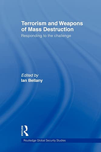 9780415570657: Terrorism and Weapons of Mass Destruction: Responding to the Challenge (Routledge Global Security Studies)