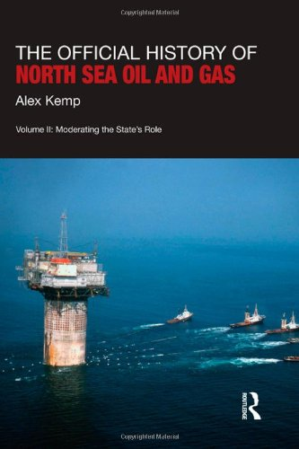 9780415570947: The Official History of North Sea Oil and Gas: Vol. II: Moderating the State's Role: 2 (Government Official History Series)