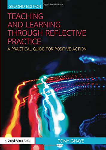 9780415570954: Teaching and Learning through Reflective Practice: A Practical Guide for Positive Action