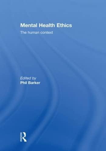 9780415570992: Mental Health Ethics: The Human Context